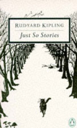 Penguin Modern Classics: Just So Stories For Little Children by Rudyard Kipling