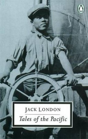 Penguin Modern Classics: Tales of the Pacific by Jack London