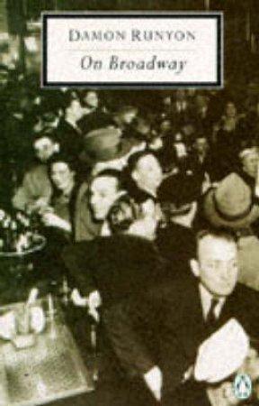 Penguin Modern Classics: On Broadway by Damon Runyon