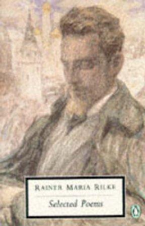 Penguin Modern Classics: Rilke: Selected Poems by Rainer Maria Rilke