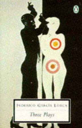 Penguin Modern Classics: Three Plays by Federico Garcia Lorca