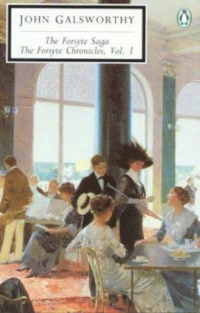 Penguin Modern Classics: The Forsyte Saga Volume 1 by John Galsworthy