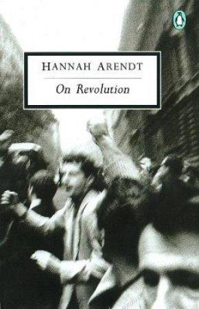 Penguin Modern Classics: On Revolution by Hannah Arendt