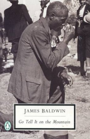 Penguin Modern Classics: Go Tell It on the Mountain by James Baldwin