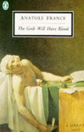 Penguin Modern Classics: The Gods Will Have Blood by Anatole France