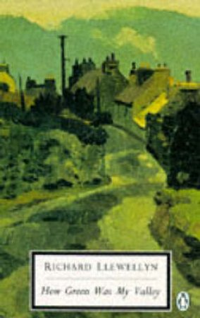 Penguin Modern Classics: How Green Was My Valley by Richard Llewellyn