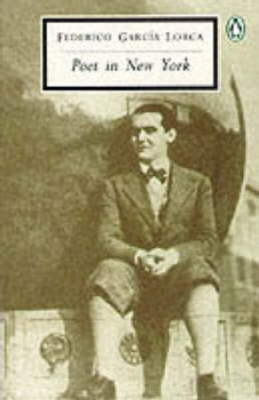 Penguin Modern Classics: Poet in New York by Federico Garcia Lorca