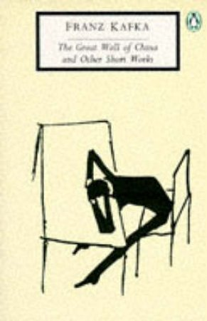 Penguin Modern Classics: The Great Wall of China & Other Short Works by Franz Kafka
