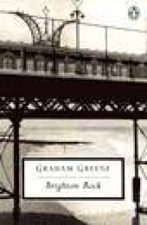 Penguin Modern Classics: Brighton Rock by Graham Greene