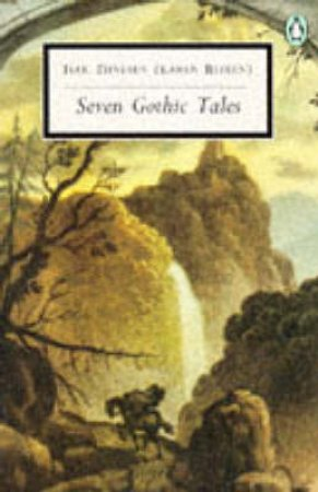 Penguin Modern Classics: Seven Gothic Tales by Isak Dinesen