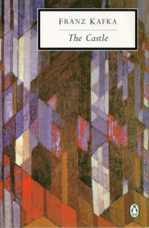 Penguin Modern Classics: The Castle by Franz Kafka