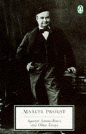 Penguin Modern Classics: Against Sainte-Beuve & Other Essays by Marcel Proust