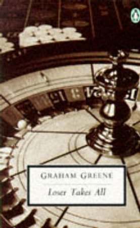 Penguin Modern Classics: Loser Takes All by Graham Greene