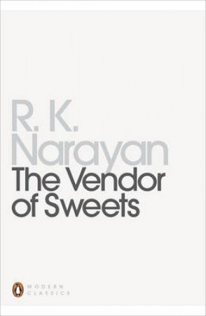 Penguin Modern Classics: The Vendor of Sweets by R K Narayan