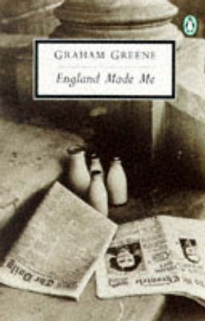 Penguin Modern Classics: England Made Me by Graham Greene