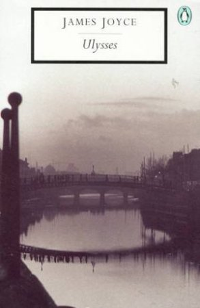 Penguin Modern Classics: Ulysses by James Joyce