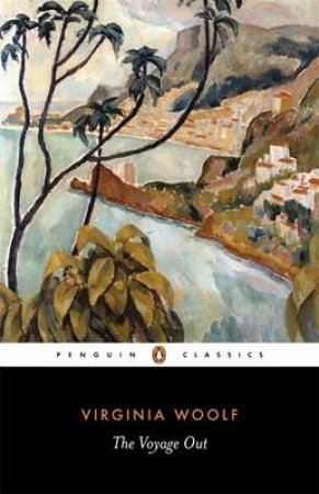 Penguin Modern Classics: The Voyage Out by Virginia Woolf