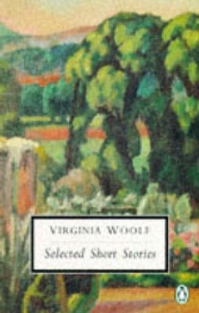 Penguin Modern Classics: Selected Short Stories by Virginia Woolf