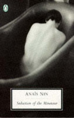 Penguin Modern Classics: Seduction of the Minotaur by Anais Nin