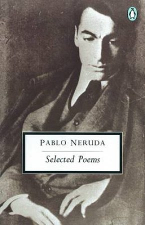 Penguin Modern Classics: Selected Poems: Neruda-Bilingual Edition by Pablo Neruda