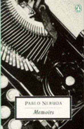 Penguin Modern Classics: Memoirs by Pablo Neruda