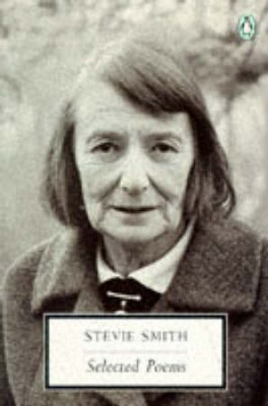 Penguin Modern Classics: Selected Poems of Stevie Smith by Stevie Smith