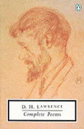 Penguin Modern Classics: Complete Poems by D H Lawrence