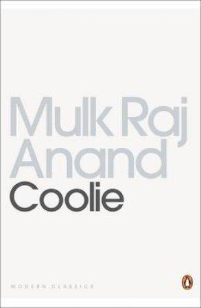 Penguin Modern Classics: Coolie by Mulk Raj Anand