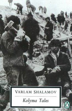 Penguin Modern Classics: Kolyma Tales by Varlam Shalamov