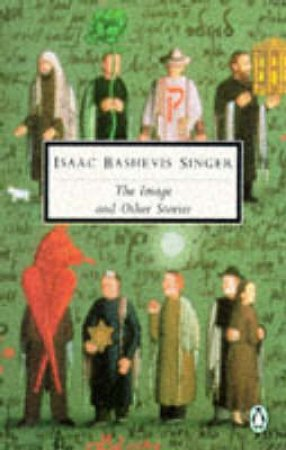 Penguin Modern Classics: Image & Other Stories by Isaac Bashevis Singer