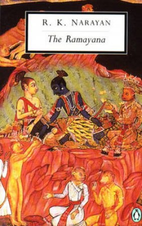 Penguin Modern Classics: The Ramayana by R K Narayan