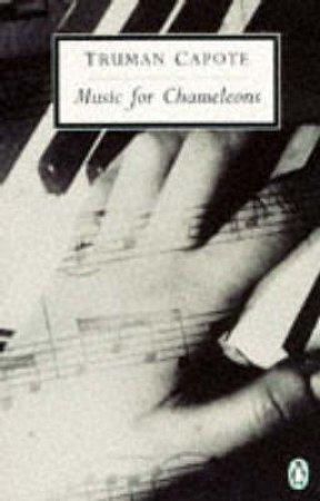 Penguin Modern Classics: Music for Chameleons by Truman Capote