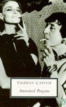 Penguin Modern Classics: Answered Prayers by Truman Capote