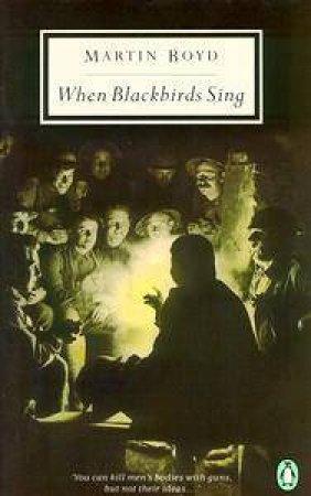 Penguin Modern Classics: When Blackbirds Sing by Martin Boyd