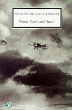 Penguin Modern Classics: Wind, Sand & Stars by Antoine De Saint-Exupery