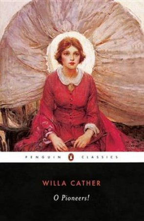 Penguin Modern Classics: O Pioneers! by Willa Cather