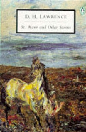 Penguin Modern Classics: St Mawr & Other Stories by D H Lawrence