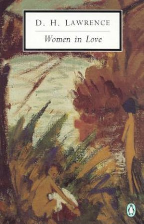 Penguin Modern Classics: Women in Love by D H Lawrence