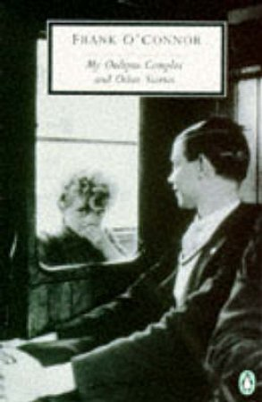 Penguin Modern Classics: My Oedipus Complex & Other Stories by Frank O'Connor