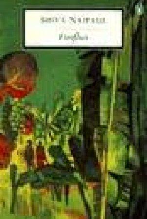 Penguin Modern Classics: Fireflies by Shiva Naipaul