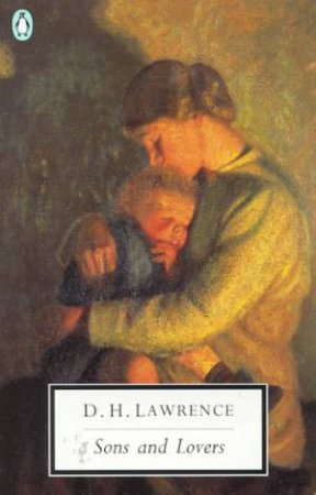 Penguin Modern Classics: Sons & Lovers by D H Lawrence
