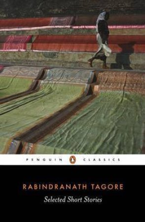 Penguin Modern Classics: Selected Short Stories by Rabindranath Tagore