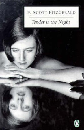 Penguin Modern Classics: Tender Is the Night by F Scott Fitzgerald