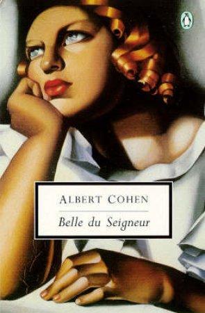 Penguin Modern Classics: Belle Du Seigneur by Albert Cohen