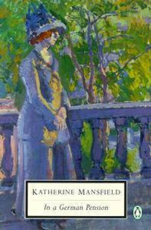 Penguin Classics: In A German Pension by Katherine Mansfield