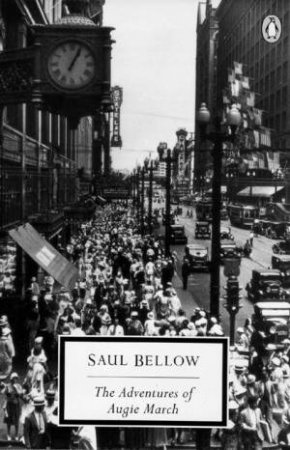 Penguin Classics: The Adventures of Augie March by Saul Bellow