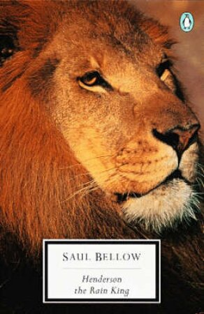 Penguin Modern Classics: Henderson The Rain King by Saul Bellow