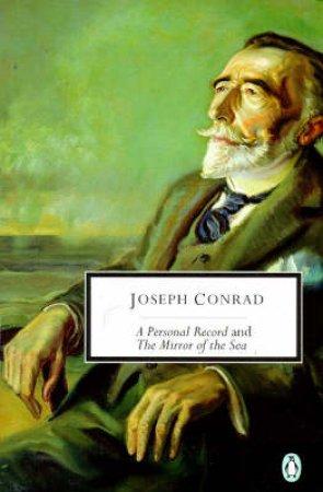Penguin Modern Classics: A Personal Record & The Mirror of the Sea by Joseph Conrad