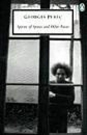 Penguin Modern Classics: Species of Spaces & Other Pieces by Georges Perec