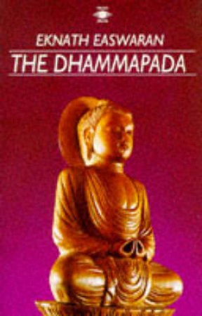 The Dhammapada by Eknath Easwaran